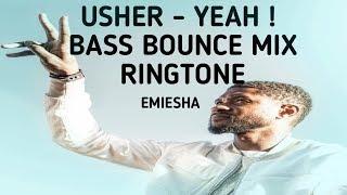 Usher - yeah ! bass bounce mix ringtone ...
