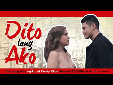 Dito Lang Ako - JayR and Cooky Chua | Movie OST (Official Music Video)