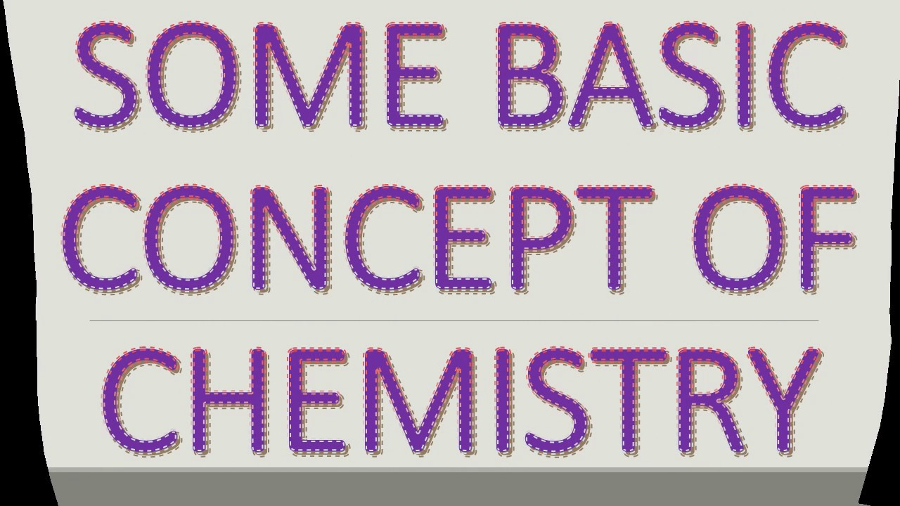 SOME BASIC CONCEPT OF CHEMISTRY - YouTube