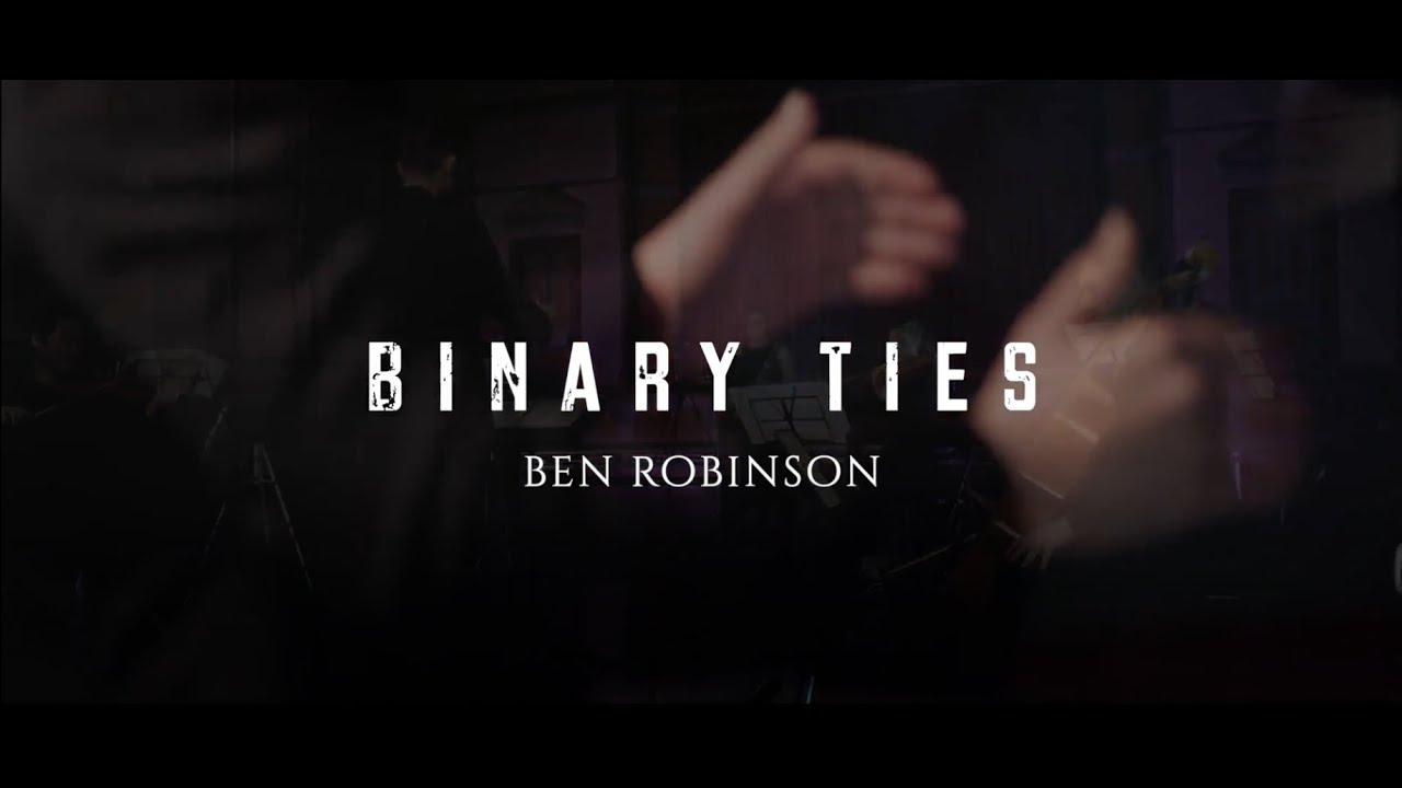 ROBINSON | Binary Ties | World Premiere 2020