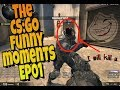 csgo funny moments EP01