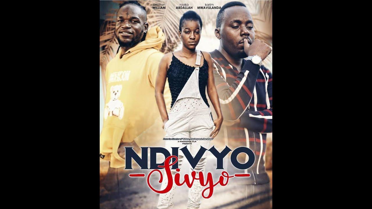 Download NDIVYO SIVYO 01; NGOMA NAGWA,MWALUVANDA ,LAIKA (BONGO MOVIE MPYA 2021