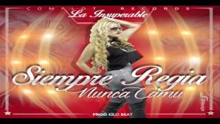 Siempre Regia Nunca Camu - La Insuperable Prod By KiloBeat Complot Records