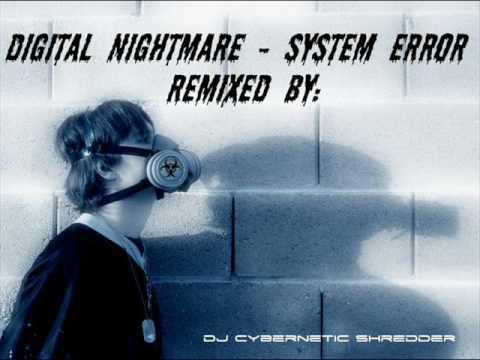 System Error (DJ Cybernetic Shredder Remix)