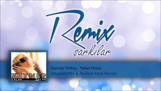 Zeynep Türkeş - Yalan Dolan  (MustafaDlbs & İbrahim Kesti Remix)