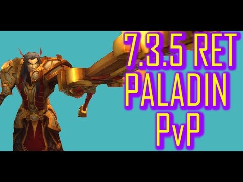GUARDIAN OF THE CARTS! | 7.3.5 RET PALADIN PvP | WoW Legion
