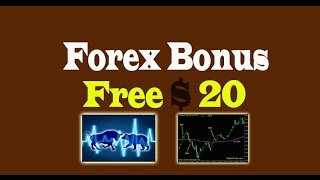 Forex Bonus - Free 20 Dollar - Instant Credit