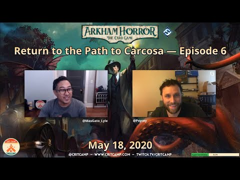 Arkham Horror: The Card Game EP6 - Path To Carcosa Scenario 6 - Crit Camp