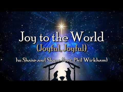 Joy To The World (Joyful, Joyful) By Shane & Shane Feat. Phil Wickham   Christian Christmas Music