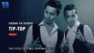 Xasan va Xusan - Tip-top | Хасан ва Хусан - Тип-топ (music version)