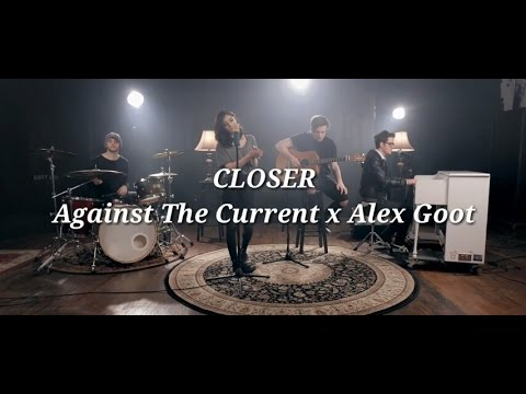 Closer- Against The Current x Alex Goot (The Chainsmokers ft. Halsey ) LYRICS