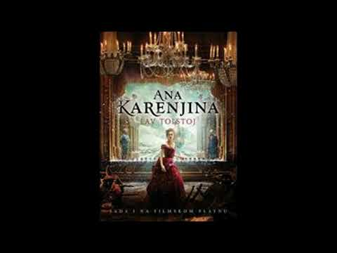 Lav Nikolajevič Tolstoj - Ana Karenjina [Audio Knjiga] (2.deo) 2/4