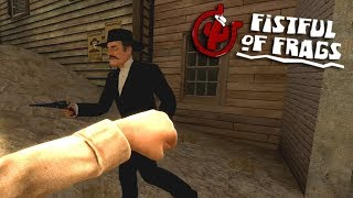 Fistful of Frags - Toma na cara vacilão xD