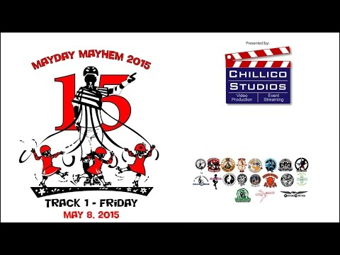 Mayday Mayhem 2015: Track 1 - Friday