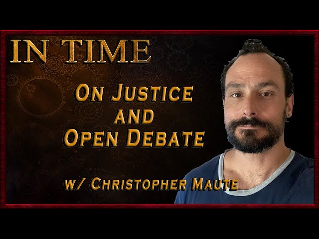 On Justice and Open Debate