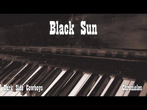 Dark Side Cowboys - Chronicles - Black Sun