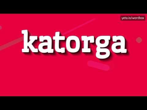 KATORGA - HOW TO PRONOUNCE IT!?