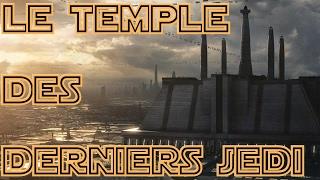 [NEWS] LE TEMPLE DES DERNIERS JEDI | PARLONS STAR WARS