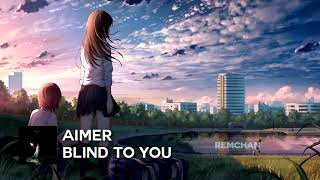 Aimer - Blind to you