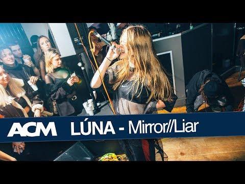 ACM Presents | LÚNA - Mirror//Liar Release Show