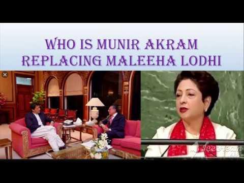 Who is Munir Akram replacing Maleeha Lodhi in UN- Aslam Waqar AudioPedia
