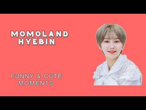 (MOMOLAND) Hyebin funny & cute moments