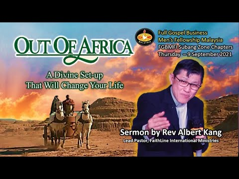 Rev Albert Kang – OUT OF AFRICA – Acts 8:26-40