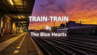 The Blue Hearts- TRAIN-TRAIN [Eng/Romaji Lyrics]