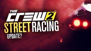 The Crew 2 STREET RACING UPDATE?!