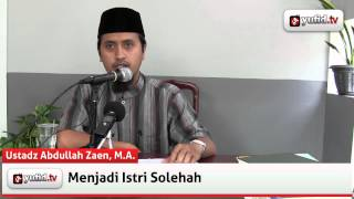 Tanya Jawab Islam: Menjadi Istri yang Solehah - Ustadz Abdullah Zaen, M.A.
