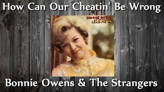 Watch Bonnie Owens How Can Our Cheatin Be Wrong video