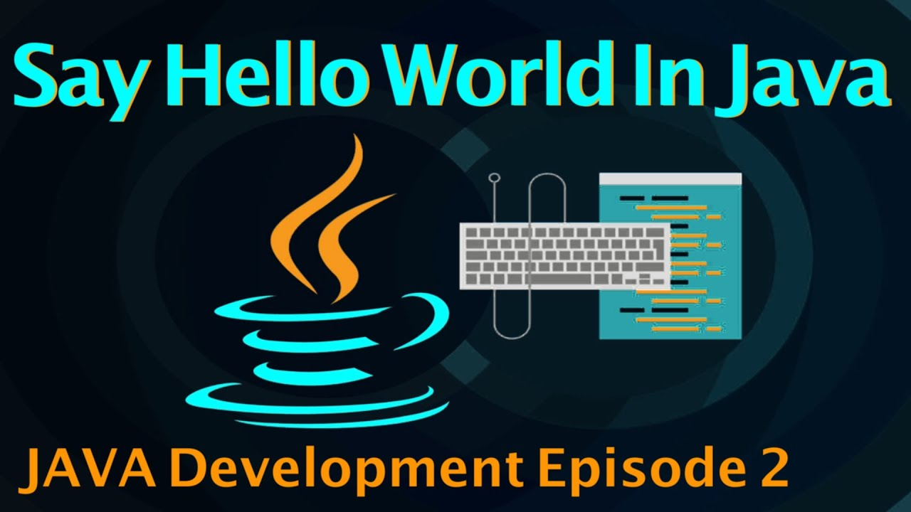 1 Your First Java Program: Hello World