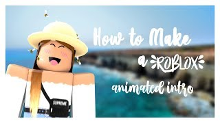 How to Make a Roblox Animated Intro