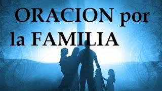 ORACION POR LA FAMILIA- Sangre y Agua- Oraciones para Pedirl...
