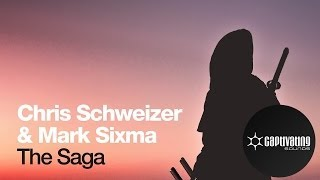 Chris Schweizer & Mark Sixma - The Saga (Original Mix)