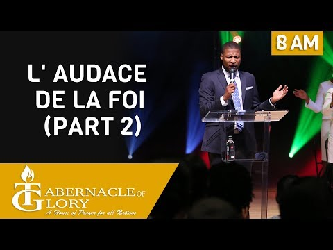 Pasteur Gregory Toussaint | L' Audace de la Foi  Part 2 | 8 AM