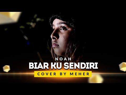 NOAH - BIAR KU SENDIRI | COVER BY MEHER