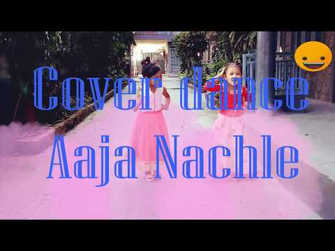 Aaja nachle nachle cover dance by khushi and sancia