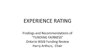 "Experience rating: Findings and recommendations of ""Funding Fairness,"" Ontario WSIB"