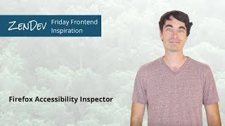 Friday Frontend Inspiration: Firefox Accessibility Inspector