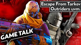 Game Talk #53 | Outriders - Der neue Hit der Bulletstorm-Macher? Escape from Tarkov