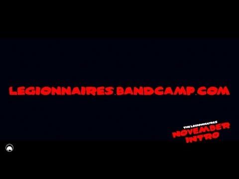 "LEGIONNAIRES - ""NOVEMBER INTRO"""