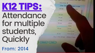 K12 Ols Attendance Multiple Students Quickly