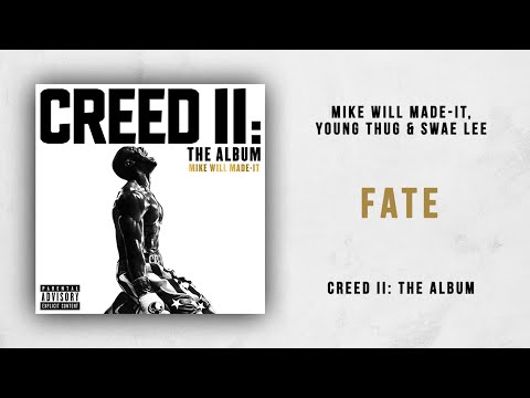 Mike WiLL Made-It, Young Thug & Swae Lee – Fate (Creed 2)