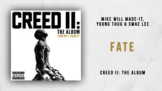 Mike WiLL Made-It, Young Thug & Swae Lee - Fate (Creed 2)