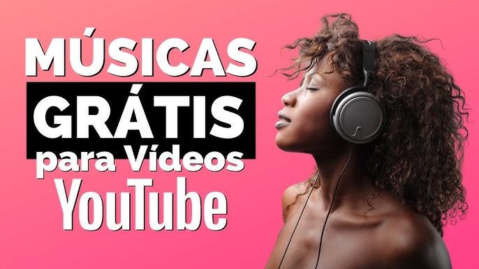 Músicas Grátis Para Vídeos No Youtube Músicas Sem Direitos Autorais Youtube