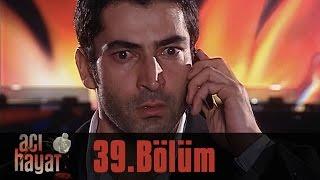 Acı Hayat 39.Bölüm Tek Part İzle (HD)