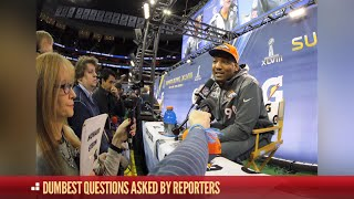 """Dumbest Reporter Questions 