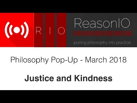Dr. Sadler's Philosophy Pop-Up - March 2018 - Topic: Justice and Kindness
