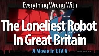 Everything Wrong With The Loneliest Robot In Great Britain